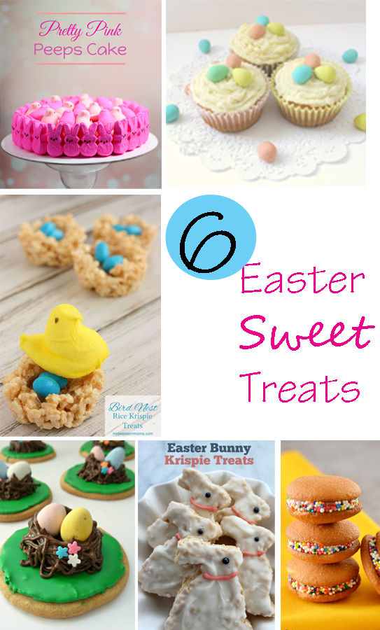 Round up of 6 Easter Sweet  Treats