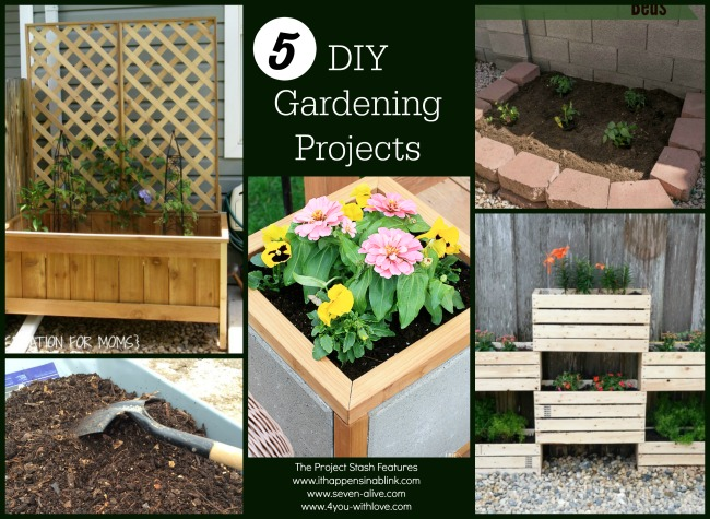 5 DIY Gardening Projects & The Project Stash
