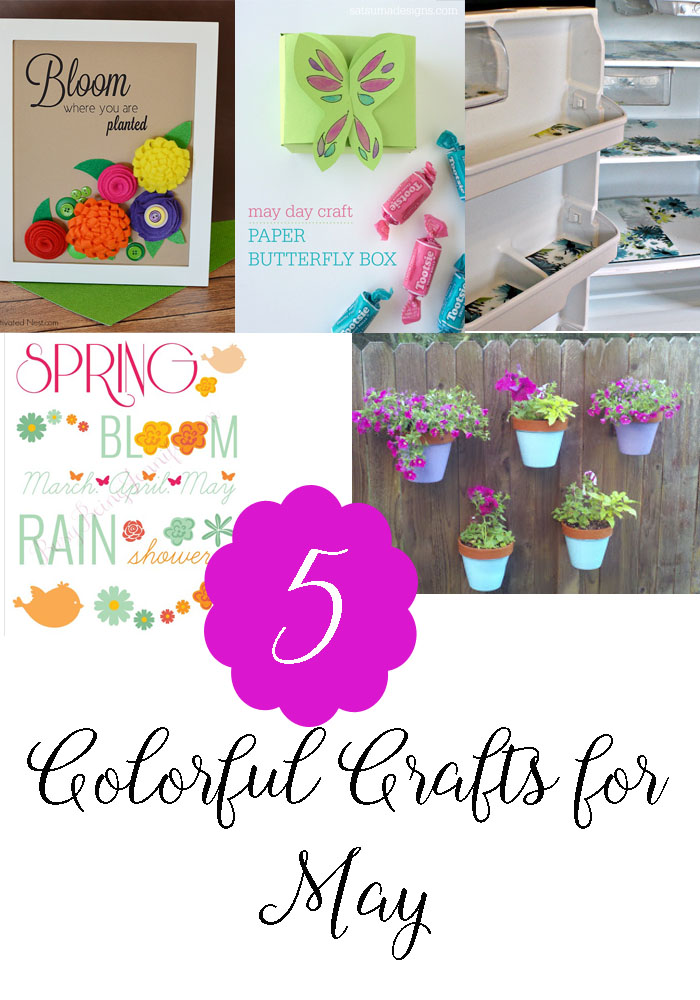 5 Colorful Crafts for May & The Project Stash