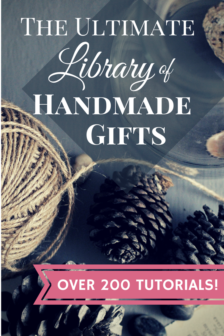 Ultimate Library of Handmade Gifts – 200+ Tutorials