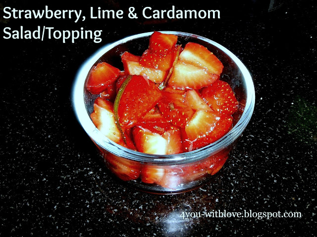 My Favorite Spices – Strawberry, Lime and Cardamom Salad (or Ice Cream/Yogurt Topping)